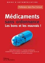Médicaments sans ordonnance, les bons et les mauvais !